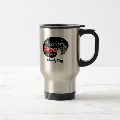 Race Car Driver by Night Inker by Day 15 Oz Stainless Steel Travel Mug