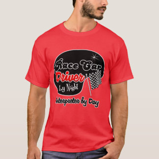Race Car Driver by Night Interior Designer by Day T-Shirt