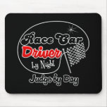 Race Car Driver by Night Judge by Day Mouse Pads