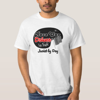 Race Car Driver by Night Jurist by Day Shirt