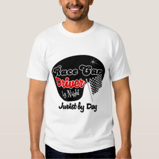 Race Car Driver by Night Jurist by Day Tee Shirt