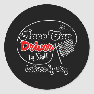 Race Car Driver by Night Laborer by Day Classic Round Sticker