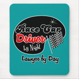 Race Car Driver by Night Lawyer by Day Mouse Pad