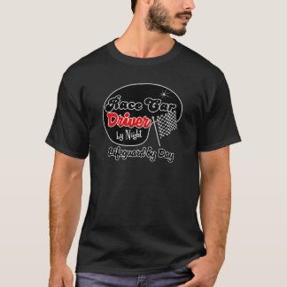 Race Car Driver by Night Lifeguard by Day T-Shirt