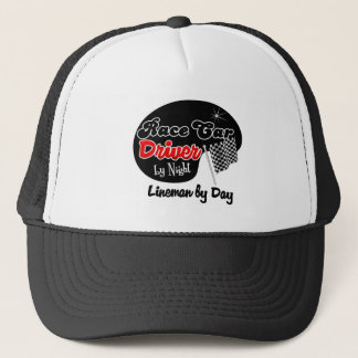 Race Car Driver by Night Lineman by Day Trucker Hat
