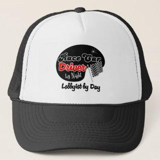 Race Car Driver by Night Lobbyist by Day Trucker Hat