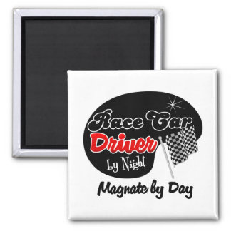 Race Car Driver by Night Magnate by Day Refrigerator Magnet