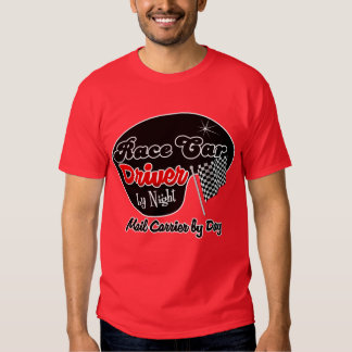 Race Car Driver by Night Mail Carrier by Day T-Shirt