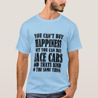 Race Car= Happiness T-Shirt
