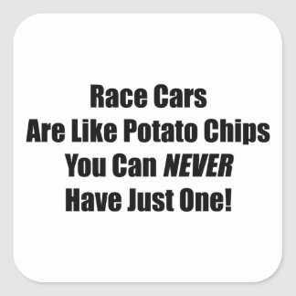 Race Cars Are Like Potato Chips You Can Never Have Square Sticker