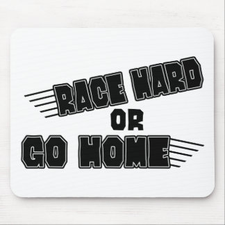 Race Hard Or Go Home Mouse Pad