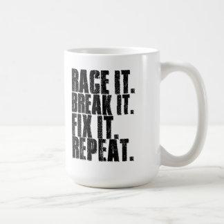 Race it, break it, fix it, repeat. coffee mug