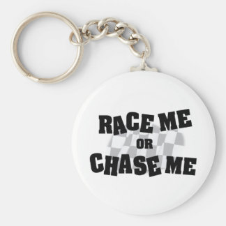 Race Me Or Chase Me Keychain
