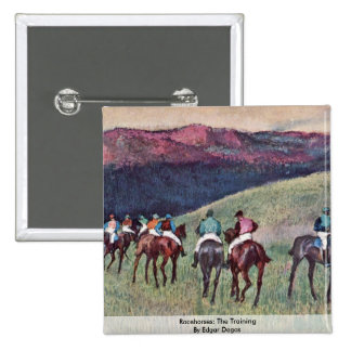 Racehorses: The Training By Edgar Degas Pinback Buttons