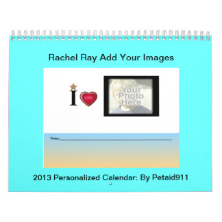 """""""Rachael Ray"""" Add Your Images 2013 Calendar"""