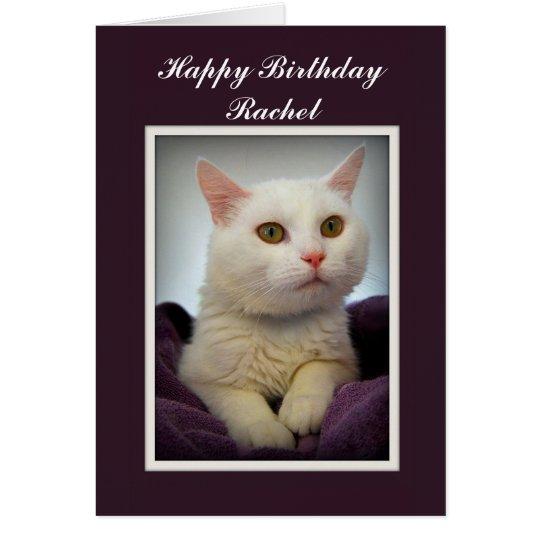 Rachel Happy Birthday White Cat Card