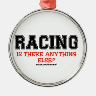 Racing Anything Else? Ornament