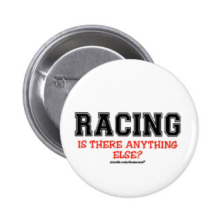 Racing Anything Else? Pinback Button