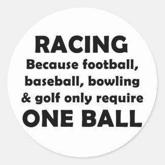 Racing requires balls classic round sticker