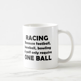 Racing requires balls coffee mugs