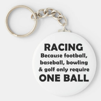 Racing requires balls keychain