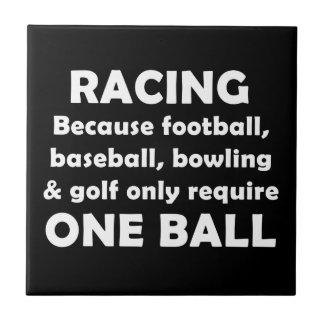Racing requires balls tile