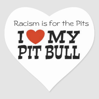 Racism is for the Pits Heart Stickers