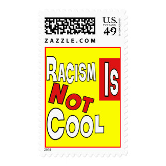 RACISM IS NOT COOL STAMP