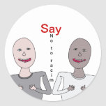 Racism, Say in Round Stickers