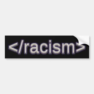 Racismo del final pegatina para auto