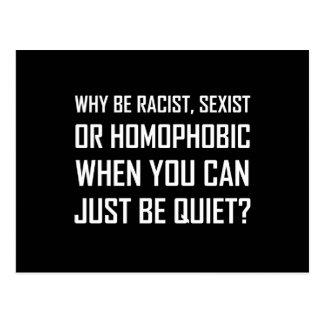 Racist Sexist Homophobic Be Quiet Funny Postcard