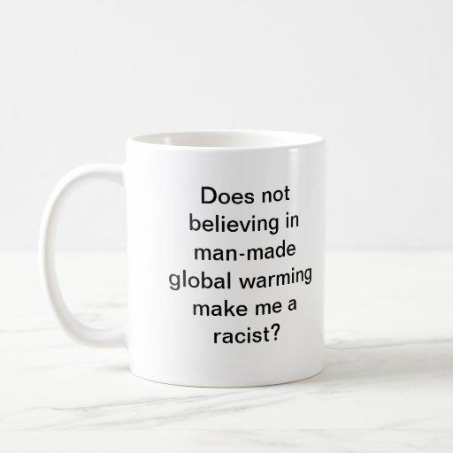 Racista del calentamiento del planeta taza de café