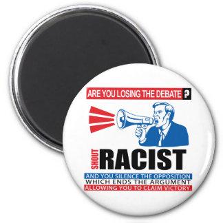 Racista del grito imán redondo 5 cm