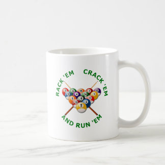Rack 'em Crack 'em and Run 'em Coffee Mug
