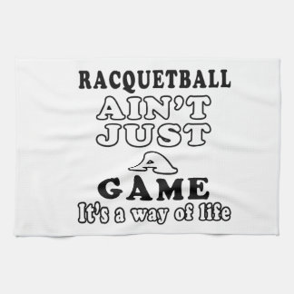 Racquetball Ain t Just A Game It s A Way Of Life Hand Towel