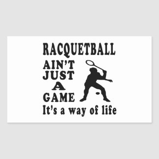 Racquetball Ain't Just A Game It's A Way Of Life Rectangular Sticker