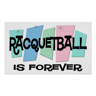 Racquetball Is Forever Print