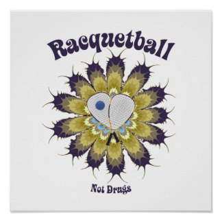 Racquetball Not Drugs Poster