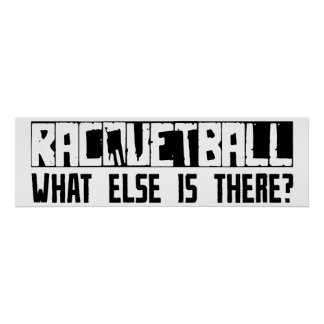 Racquetball What Else Is There Print