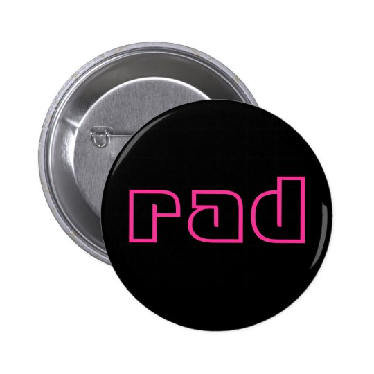 rad pinback button