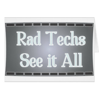 Rad Techs See It All (X-Ray Film) Greeting Card
