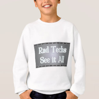 Rad Techs See It All (X-Ray Film) Sweatshirt