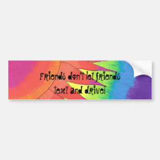 Radiance, Friends don't let friendstext and drive! Bumper Sticker