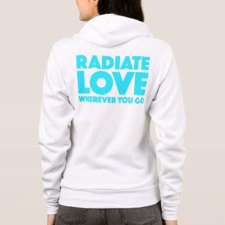 Radiate Love Wherever You Go Blue Green Cyan White Hoodie