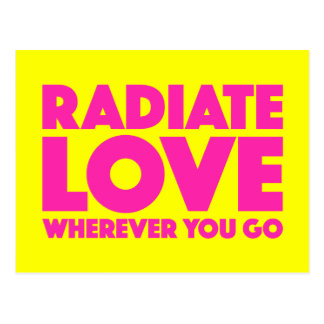 Radiate Love Wherever You Go Quote (Customizable) Postcard