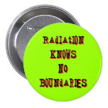 Radiation Knows No Boundaries Anti-Nuclear Pinback 3 Inch Round Button