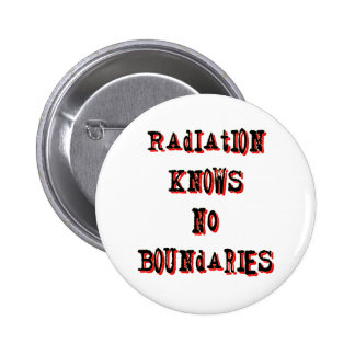 Radiation Knows No Boundaries Anti-Nuclear Pinback Button