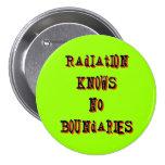 Radiation Knows No Boundaries Anti-Nuclear Pinback Pinback Button