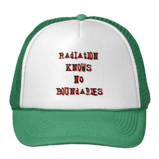 Radiation Knows No Boundaries Anti-Nuclear Trucker Hat