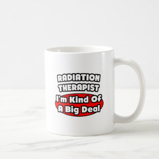 Radiation Therapist...Big Deal Classic White Coffee Mug